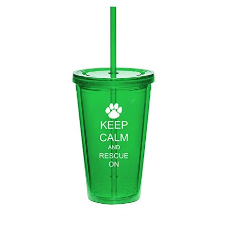16oz Double Wall Acrylic Tumbler Cup With Straw Keep Calm And Rescue On Animal Dogs Paw Print (Green) - Photo Acrylic Tumbler With Straw