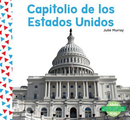 Capitolio de Los Estados Unidos (United States Capitol) (Spanish Version)