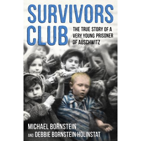 Survivors Club : The True Story of a Very Young Prisoner of