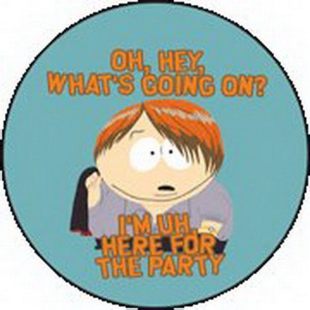 South Park Im Here For The Party Button - Halloween Party Im Holiday Park