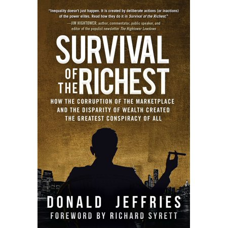 Survival of the Richest : How the Corruption of the Marketplace and the Disparity of Wealth Created the Greatest Conspiracy of All (Outlet Marketplace)