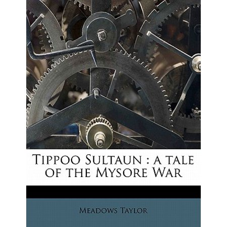 Tippoo Sultaun : A Tale of the Mysore War Volume 2
