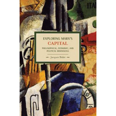 Exploring Marxs Capital  Philosophical  Economic And Political Dimensions