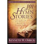 101 More Hymn Stories: The Inspiring True Stories Behind 101 Favorite Hymns (Paperback)
