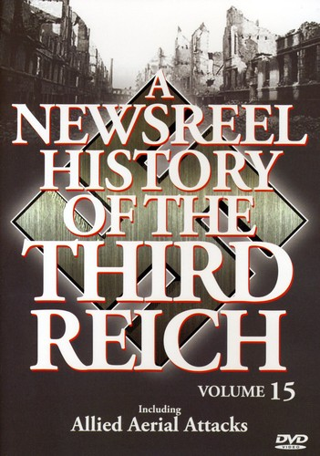 A Newsreel History of the Third Reich: Volume 15 by ARTSMAGIC