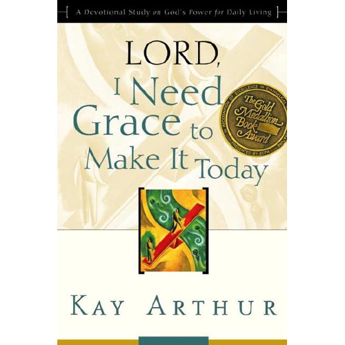 Lord, I Need Grace to Make It: A Devotional Study on God's Power for Daily Living