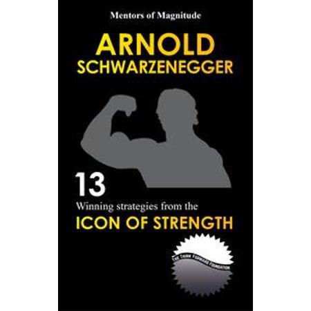 Arnold Schwarzenegger: 12 Winning Strategies from the Icon of Strength - - Arnold Schwarzenegger Costume