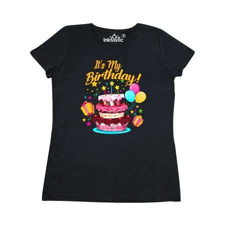 It's My Birthday Women's T-Shirt - Today It's My Birthday