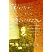 Writers on the Spectrum : How Autism and Asperger Syndrome Have Influenced Literary Writing