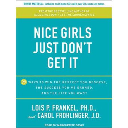 Nice Girls Just Don't Get It : 99 Ways to Win the Respect You Deserve, the Success You've Earned, and the Life You (Best Way To Earn Amex Points)