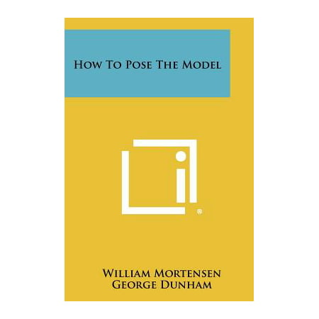 How to Pose the Model ()