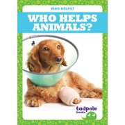 Who Helps?: Who Helps Animals? (Hardcover)
