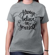 Always Believe Yourself Cute Shirt | Funny Gift Inspirational T-Shirt Tee