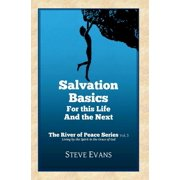 The River of Peace: Salvation Basics: How to Get Saved and Stay Saved (Paperback)