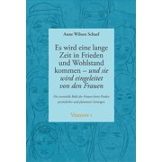 Es wird eine lange Zeit in Frieden und Wohlstand kommen - und sie wird eingeleitet von den Frauen - eBook