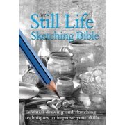 The Still Life Sketching Bible - eBook