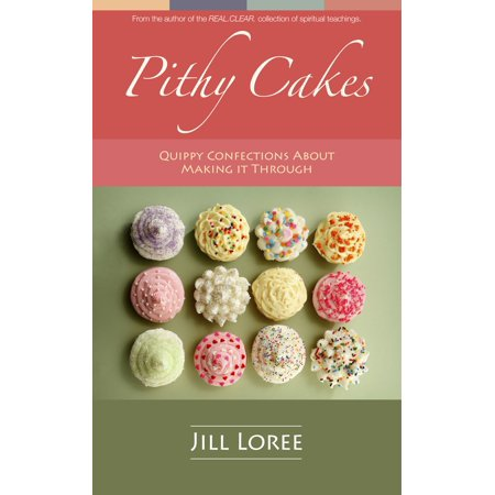 Pithy Cakes: Quippy Confections About Making it Through - eBook (Impact Confections)