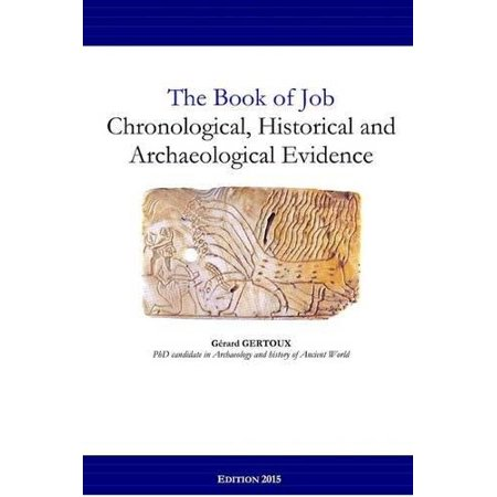 The Book Of Job  Chronological  Historical And Archaeological Evidence