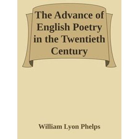 The Advance of English Poetry in the Twentieth Century -