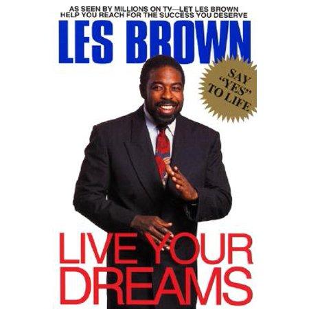 Live Your Dreams (Les Brown Live Your Dreams Tour 2017)