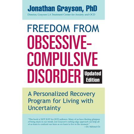 Freedom from Obsessive Compulsive Disorder : A Personalized Recovery Program for Living with Uncertainty, Updated Edition (Personalized Shelf)
