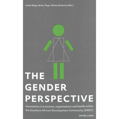 The Gender Perspective  Innovations In Economy  Organisation And Health Within The Souther African Development Community