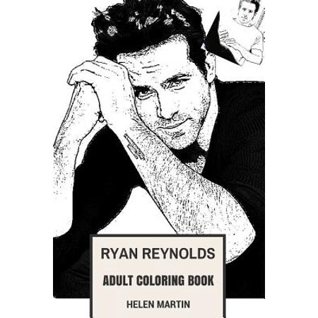 Ryan Reynolds Adult Coloring Book: Deadpool Star and Golden Globe Award Winner, Hot Model and Sexy Comedian Inspired Adult Coloring Book - Deadpool Halloween Ryan Reynolds