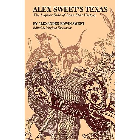 Alex Sweet's Texas : The Lighter Side of Lone Star History ()