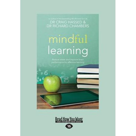 Mindful Learning: Reduce Stress and Improve Brain Performance for Effective Learning (Large Print 16pt)