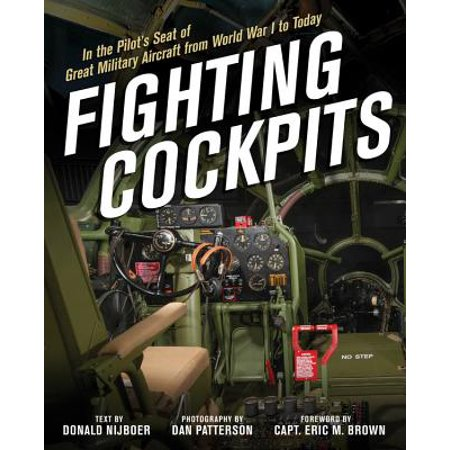 Fighting Cockpits : In the Pilot's Seat of Great Military Aircraft from World War I to Today