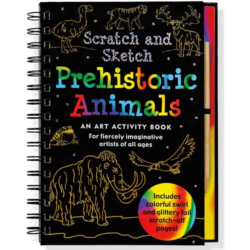 Prehistoric Animals Scratch and Sketch: An Art Activity Book for Fiercely Imaginative Artists of All Ages