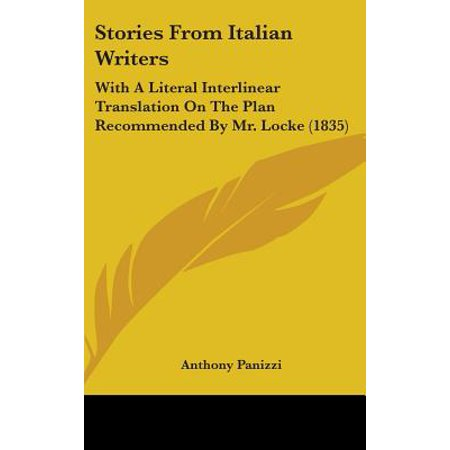 Stories from Italian Writers : With a Literal Interlinear Translation on  the Plan Recommended by Mr  Locke (1835)