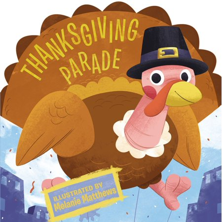 Thanksgiving Parade (Board Book) (Love At The Thanksgiving Day Parade Cast)
