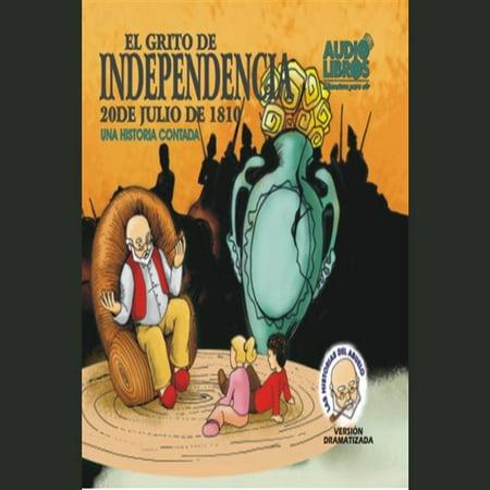 GRITO DE INDEPENDENCIA, EL: 20 DE JULIO DE 1810 - Audiobook