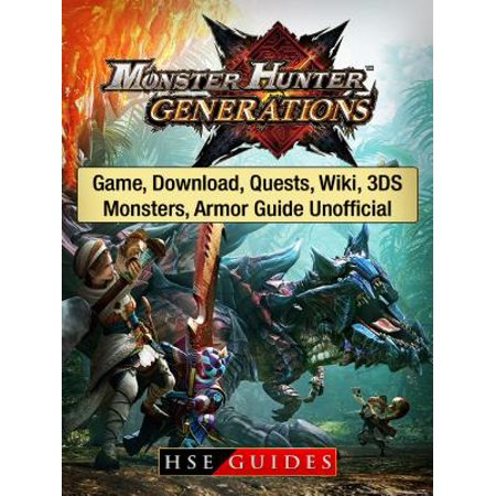 Monster Hunter Generations Game, Download, Quests, Wiki, 3DS, Monsters, Armor Guide Unofficial - (Adventure Quest Best Armor)