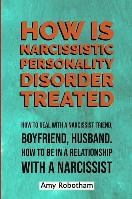 Narcissist: How Is Narcissistic Personality Disorder