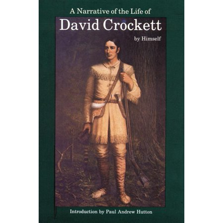 A Narrative of the Life of David Crockett of the State of