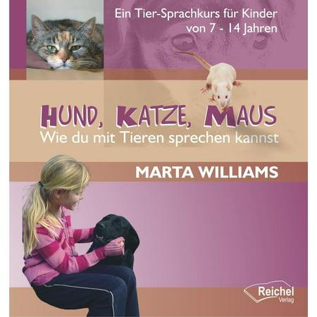 Hund, Katze, Maus - Wie du mit Tieren sprechen kannst - eBook (Katze Mit Kreis Sonnenbrille)