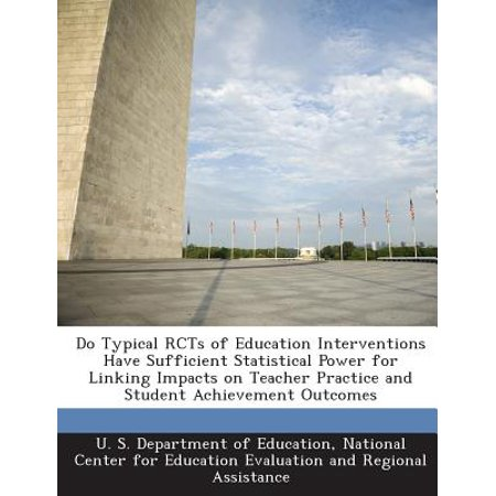 Do Typical Rcts of Education Interventions Have Sufficient Statistical Power for Linking Impacts on Teacher Practice and Student Achievement