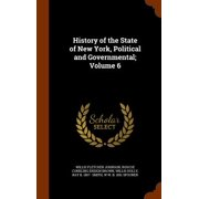 History of the State of New York, Political and Governmental; Volume 6