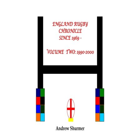 England Rugby Chronicle since 1969: Volume Two: 1990-2000 - eBook