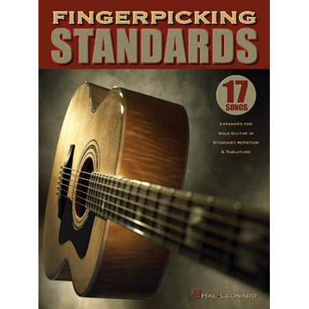 - Fingerpicking Standards : 17 Songs Arranged for Solo Guitar in Standard Notation & Tablature