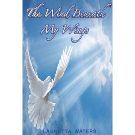 The Wind Beneath My Wings - eBook