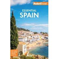 Full-Color Travel Guide: Fodor's Essential Spain 2020 (Paperback)
