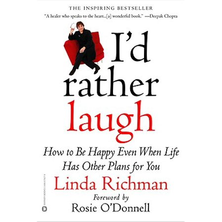 I'd Rather Laugh : How to be Happy Even When Life Has Other Plans forYou ()