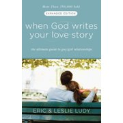 When God Writes Your Love Story (Expanded Edition) - eBook
