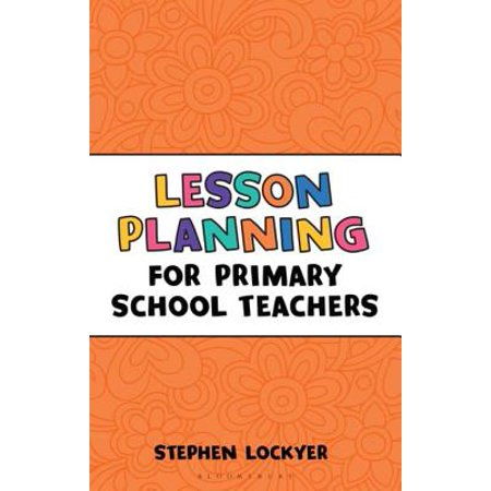 Primary Lessons (Lesson Planning for Primary School Teachers - eBook )