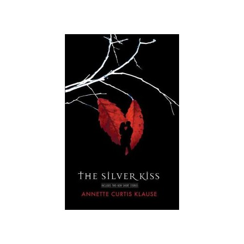 """The Silver Kiss: With Two Short Stories, """"The Summer of Love"""" and """"The Christmas Cat"""""""