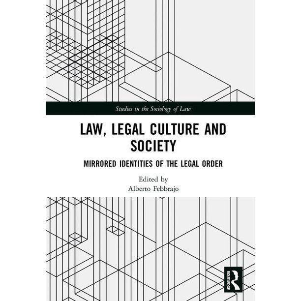 Law, Legal Culture and Society : Mirrored Identities of