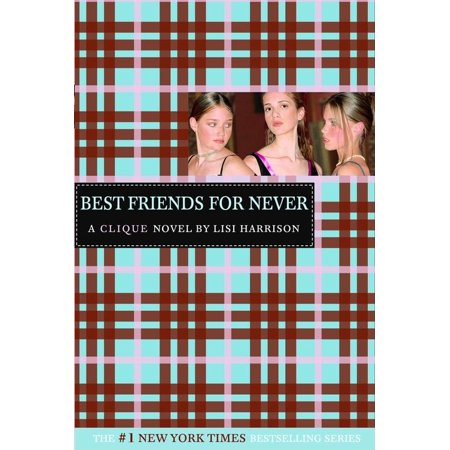 The Clique #2: Best Friends for Never : A Clique
